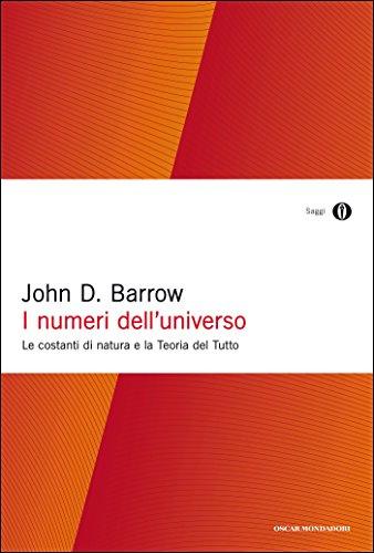 I numeri dell'universo: Le costanti di natura e la Teoria del Tutto