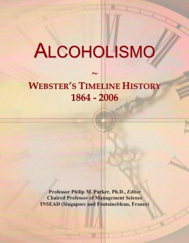Alcoholismo: Webster's Timeline History, 1864-2006