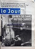 Telecharger Livres JOUR LE No 112 du 18 11 1993 UN ECRIVAIN TRUAND RACONTE SA CAVALE LES BANTOUSTANS RAYES DE L AFRIQUE DU SUD PORTRAIT DU CHEF GREVISTE DES ETUDIANTS VIVRE A SIX DANS 7 METRES CARRES (PDF,EPUB,MOBI) gratuits en Francaise