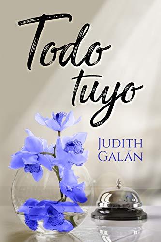 Todo tuyo por Judith Galán