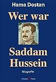 Wer war Saddam Hussein, Biografie - Hama Dostan