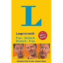 Langenscheidt Frau-Deutsch/Deutsch-Frau: Schnelle Hilfe für den ratlosen Mann (Langenscheidt ...-Deutsch)