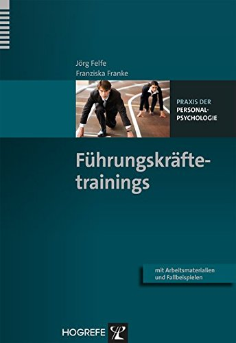 Führungskräftetrainings (Praxis der Personalpsychologie, Band 30)