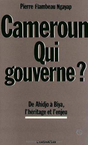 Cameroun, qui gouverne?