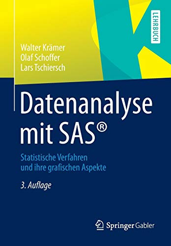 Datenanalyse mit SAS®: Statistische Verfahren und ihre grafischen Aspekte