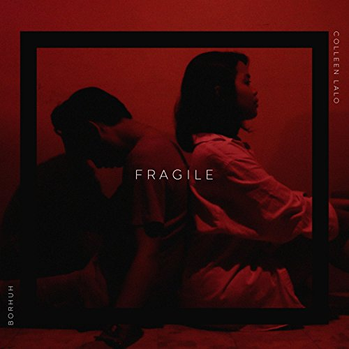 Fragile (feat. Colleen Lalo)