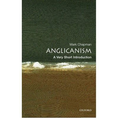 [(Anglicanism: A Very Short Introduction)] [ By (author) Mark D. Chapman ] [July, 2006] par Mark D. Chapman