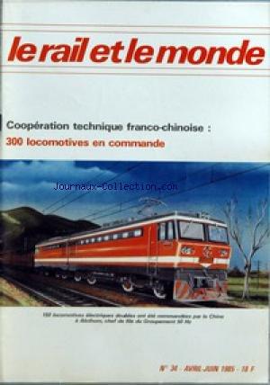 RAIL ET LE MONDE (LE) [No 34] du 01/04/1985 - EUROPE - GUINEE - MATERIEL ROULANT - PROTECTION ET ESTHETIQUE DES VOITURES DE DIETRICH - CONGO - CHINE - SUISSE - TRANSPORTS URBAINS ÔÇô SOLUTION DES MOTS CROISES DU N-¦ 33. par Collectif