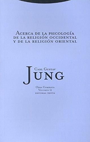 Acerca de la psicología de la religión occidental y de la religión oriental (Obras completas Carl Gustav Jung) por Carl Gustav Jung