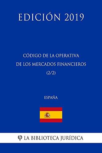 Código de la Operativa de los Mercados Financieros (2/2) (España) (Edición 2019) por La Biblioteca Jurídica