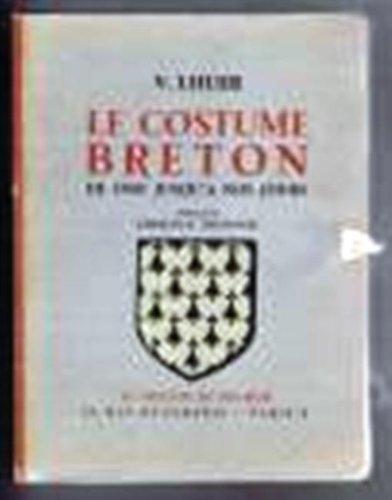 Kostüm Bretonne - Costume Breton De 1900 Jusqu'a Nos Jours