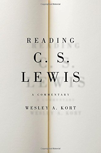 Reading C.S. Lewis: A Commentary by Wesley A. Kort (2015-11-30)