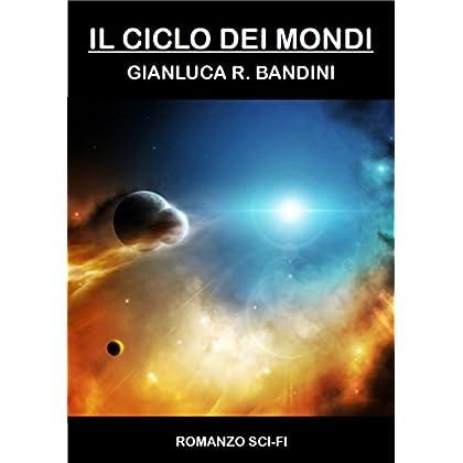 Il Ciclo Dei Mondi - La Serie Completa