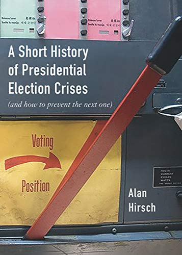 A Short History of Presidential Election Crises: (And How to Prevent the Next One) (City Lights Open Media) (English Edition)