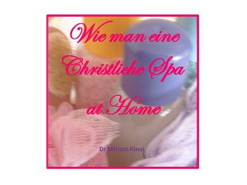 Wie man eine Christliche Spa at Home (Home Spa 3)