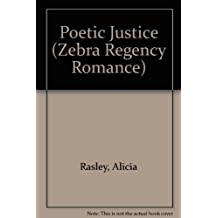 Poetic Justice (Zebra Regency Romance) by Alicia Ralsey (1994-06-01)