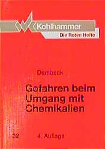 Die Roten Hefte, Bd.32, Gefahren beim Umgang mit Chemikalien