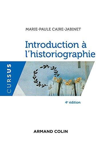 Introduction à l'historiographie - 4e éd.