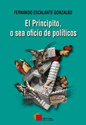 El Principito, o sea oficio de políticos (Ensayo) eBook: Fernando ...