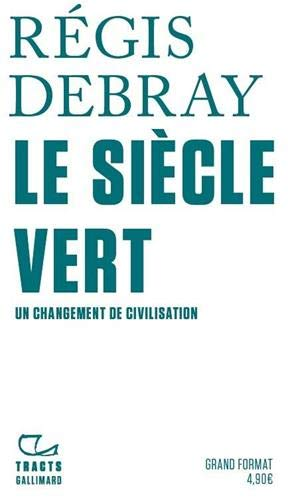Le Siècle Vert: Un changement de civilisation