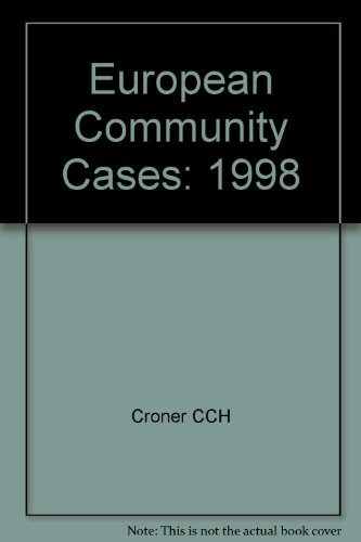 European Community Cases: 1998 por Croner CCH