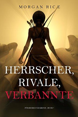 Herrscher, Rivale, Verbannte (Für Ruhm und Krone – Buch 7) thumbnail