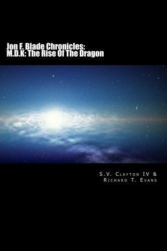Jon F. Blade Chronicles: M.D.K: The Rise Of The Dragon: Science Fiction, Fantasy (Chronicles Blade Dragon)