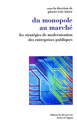 Du monopole au marché : Les stratégies de modernisation des entreprises publiques