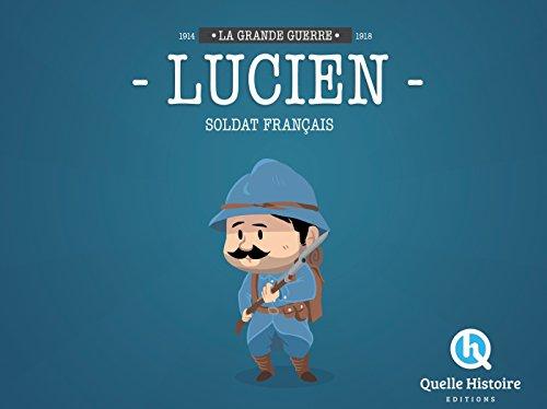Lucien Soldat Français en 14-18 par Patricia Crété