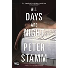 All Days are Night by Peter Stamm (2016-02-04)
