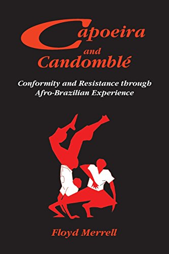 Capoeira and candomblé: conformity and resistance through afro-brazilian experience Floyd Merrell
