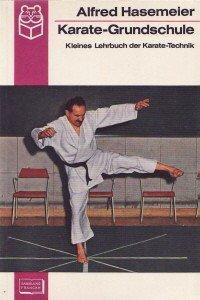 Karate-Grundschule. Kleines Lehrbuch der Karate-Technik