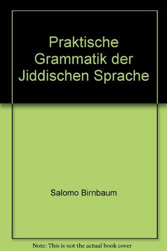 Praktische Grammatik Der Jiddischen Sprache PDF Online