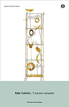 Il barone rampante (Oscar opere di Italo Calvino Vol. 1) di [Calvino, Italo]