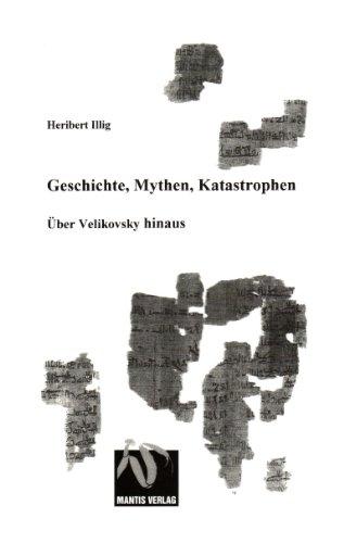 Geschichte, Mythen, Katastrophen: Über Velikovsky hinaus
