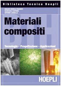 Materiali composti. Tecnologie, progettazione, applicazioni