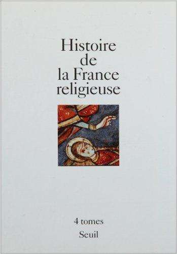 Histoire de la France religieuse par Jacques Le Goff