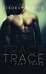 TRACE - Part Three (The TRACE Series) (Volume 3) by Deborah Bladon (2015-03-18)