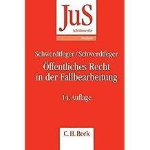 Öffentliches Recht in der Fallbearbeitung: Grundfallsystematik, Methodik, Fehlerquellen (JuS-Schriftenreihe/Studium, Band 5) by Gunther Schwerdtfeger (2012-09-13)