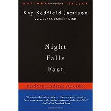 Night Falls Fast: Understanding Suicide (Vintage)