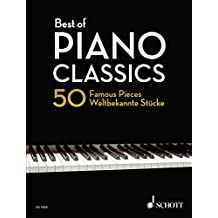 Best of Piano Classics: 50 Famous Pieces for Piano (Best of Classics) (English Edition)