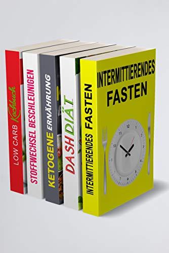 Intermittierendes Fasten | Dash Diät | Ketogene Ernährung | Stoffwechsel Beschleunigen | Low Carb Kochbuch: 10 kg in 21 Tagen abnehmen mit den Diäten der Stars (5in1 Buch)