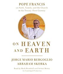 On Heaven and Earth: Pope Francis on Faith, Family, and the Church in the Twenty-First Century by Jorge Mario Bergoglio (2013-05-21)