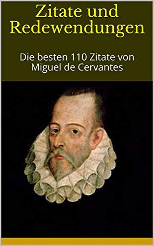 Zitate Und Redewendungen Besten  Zitate Von Miguel De Cervantes German Edition