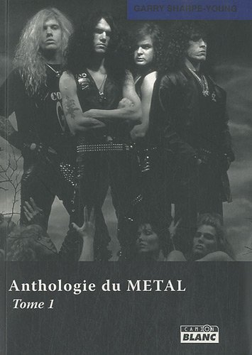 ANTHOLOGIE DU METAL Tome 1 PDF Books