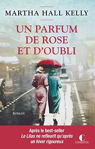 Un parfum de rose et d'oubli: Les femmes Ferriday, T2 par [Kelly, Martha Hall]