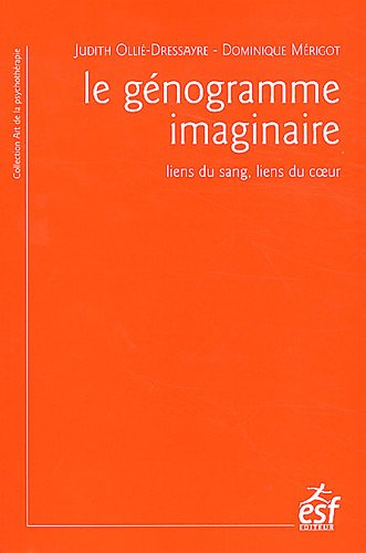 Le génogramme imaginaire : Liens du sang, liens du coeur