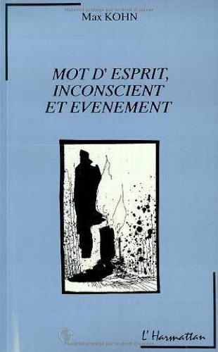 Mot d'Esprit, Inconscient et Evenement (French Edition)