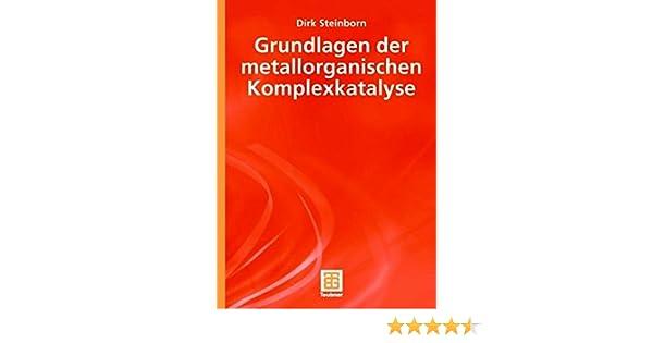 Grundlagen der metallorganischen Komplexkatalyse (Teubner Studienbücher Chemie) (German Edition)