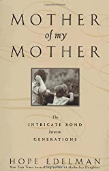 Mother of My Mother: The Intricate Bond Between Generations by Hope Edelman (2000-04-11)